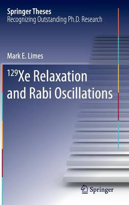 129 Xe Relaxation and Rabi Oscillations - Springer Theses (Hardback)