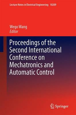 Proceedings of the Second International Conference on Mechatronics and Automatic Control - Lecture Notes in Electrical Engineering 334 (Hardback)