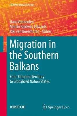 Migration in the Southern Balkans: From Ottoman Territory to Globalized Nation States - IMISCOE Research Series (Hardback)