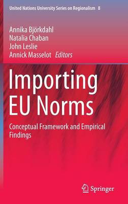 Importing EU Norms: Conceptual Framework and Empirical Findings - United Nations University Series on Regionalism 8 (Hardback)