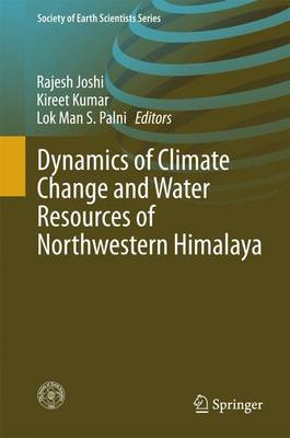 Dynamics of Climate Change and Water Resources of Northwestern Himalaya - Society of Earth Scientists Series (Hardback)