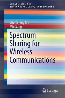 Spectrum Sharing for Wireless Communications - SpringerBriefs in Electrical and Computer Engineering (Paperback)