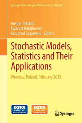 Stochastic Models, Statistics and Their Applications: Wroclaw, Poland, February 2015 - Springer Proceedings in Mathematics & Statistics 122 (Hardback)