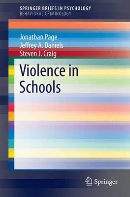 Violence in Schools - SpringerBriefs in Behavioral Criminology (Paperback)