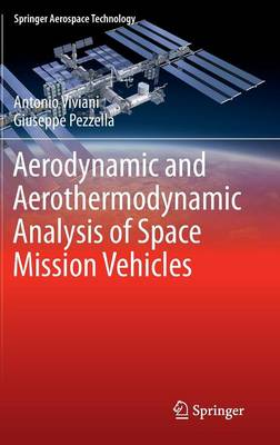 Aerodynamic and Aerothermodynamic Analysis of Space Mission Vehicles - Springer Aerospace Technology (Hardback)