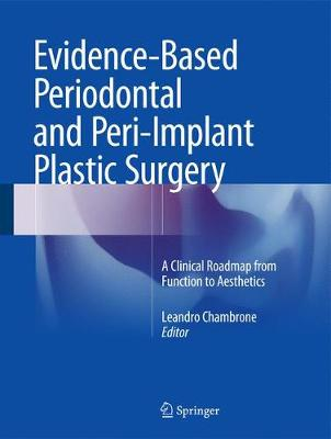 Evidence-Based Periodontal and Peri-Implant Plastic Surgery: A Clinical Roadmap from Function to  Aesthetics (Hardback)