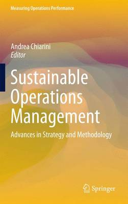 Sustainable Operations Management: Advances in Strategy and Methodology - Measuring Operations Performance (Hardback)
