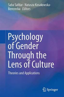 Psychology of Gender Through the Lens of Culture: Theories and Applications (Hardback)