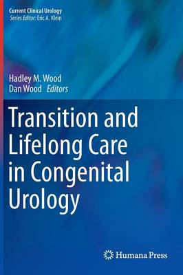 Transition and Lifelong Care in Congenital Urology - Current Clinical Urology (Hardback)