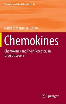 Chemokines: Chemokines and Their Receptors in Drug Discovery - Topics in Medicinal Chemistry 14 (Hardback)