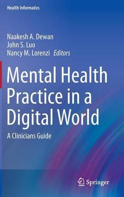 Mental Health Practice in a Digital World: A Clinicians Guide - Health Informatics (Hardback)