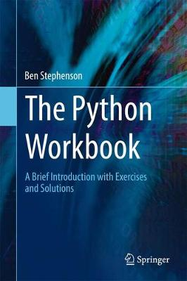 The Python Workbook: A Brief Introduction with Exercises and Solutions (Hardback)
