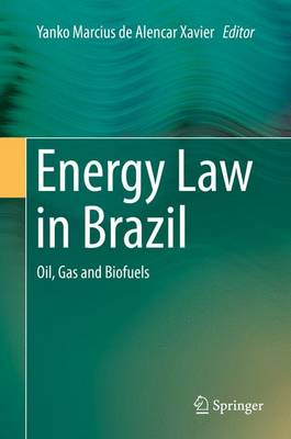 Energy Law in Brazil: Oil, Gas and Biofuels (Hardback)