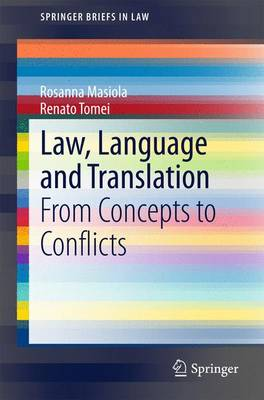 Law, Language and Translation: From Concepts to Conflicts - SpringerBriefs in Law (Paperback)