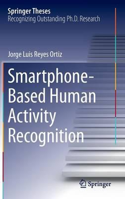 Smartphone-Based Human Activity Recognition - Springer Theses (Hardback)