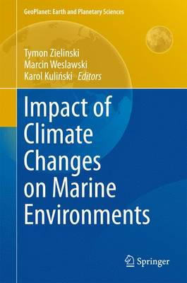 Impact of Climate Changes on Marine Environments - GeoPlanet: Earth and Planetary Sciences (Hardback)