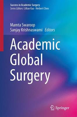 Academic Global Surgery - Success in Academic Surgery (Paperback)