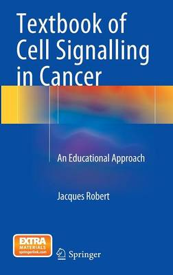 Textbook of Cell Signalling in Cancer: An Educational Approach (Hardback)