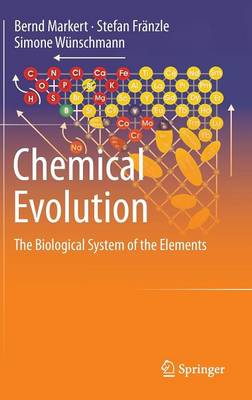 Chemical Evolution: The Biological System of the Elements (Hardback)