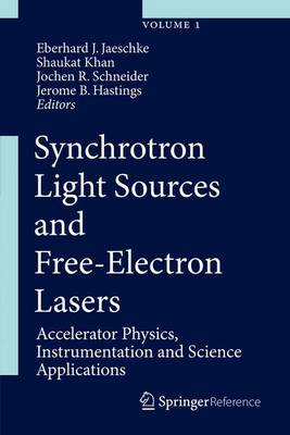 Synchrotron Light Sources and Free-Electron Lasers: Accelerator Physics, Instrumentation and Science Applications - Synchrotron Light Sources and Free-Electron Lasers (Hardback)