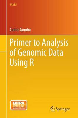 Primer to Analysis of Genomic Data Using R - Use R! (Paperback)