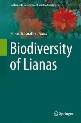 Biodiversity of Lianas - Sustainable Development and Biodiversity 5 (Hardback)