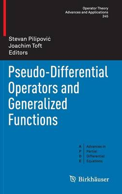 Pseudo-Differential Operators and Generalized Functions - Advances in Partial Differential Equations 245 (Hardback)