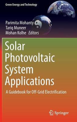 Solar Photovoltaic System Applications: A Guidebook for Off-Grid Electrification - Green Energy and Technology (Hardback)