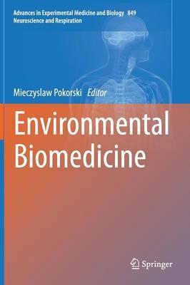 Environmental Biomedicine - Advances in Experimental Medicine and Biology 849 (Hardback)