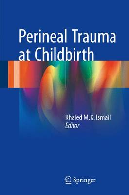Perineal Trauma at Childbirth (Hardback)