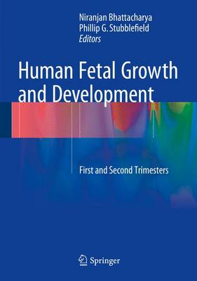Human Fetal Growth and Development: First and Second Trimesters (Hardback)