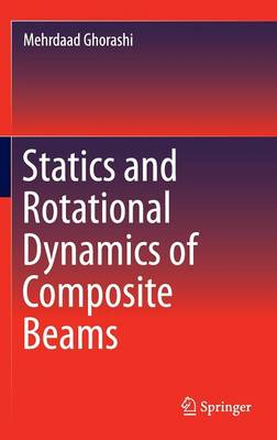 Statics and Rotational Dynamics of Composite Beams (Hardback)
