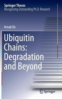 Ubiquitin Chains: Degradation and Beyond - Springer Theses (Hardback)