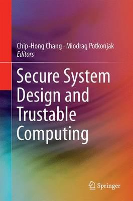 Secure System Design and Trustable Computing (Hardback)