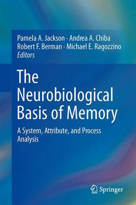 The Neurobiological Basis of Memory: A System, Attribute, and Process Analysis (Hardback)