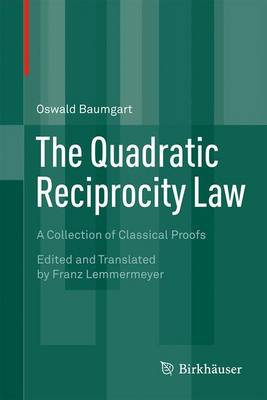 The Quadratic Reciprocity Law: A Collection of Classical Proofs (Hardback)