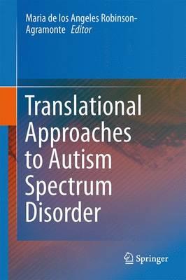 Translational Approaches to Autism Spectrum Disorder (Hardback)