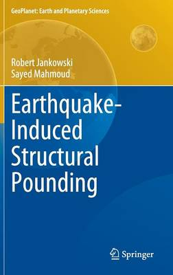 Earthquake-Induced Structural Pounding - GeoPlanet: Earth and Planetary Sciences (Hardback)