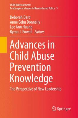 Advances in Child Abuse Prevention Knowledge: The Perspective of New Leadership - Child Maltreatment 5 (Hardback)