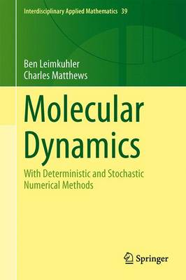 Molecular Dynamics: With Deterministic and Stochastic Numerical Methods - Interdisciplinary Applied Mathematics 39 (Hardback)