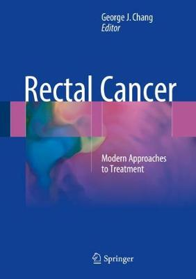 Rectal Cancer: Modern Approaches to Treatment (Hardback)