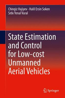 State Estimation and Control for Low-cost Unmanned Aerial Vehicles (Hardback)