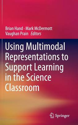 Using Multimodal Representations to Support Learning in the Science Classroom (Hardback)