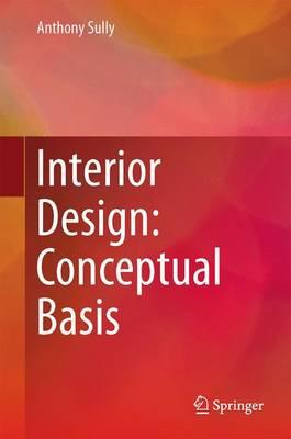 Interior Design: Conceptual Basis (Hardback)