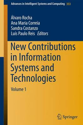 New Contributions in Information Systems and Technologies: Volume 1 - Advances in Intelligent Systems and Computing 353 (Paperback)