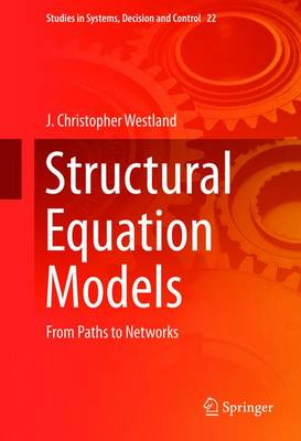 Structural Equation Models: From Paths to Networks - Studies in Systems, Decision and Control 22 (Hardback)
