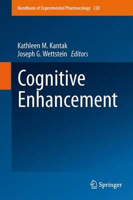 Cognitive Enhancement - Handbook of Experimental Pharmacology 228 (Hardback)