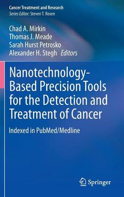 Nanotechnology-Based Precision Tools for the Detection and Treatment of Cancer - Cancer Treatment and Research 166 (Hardback)