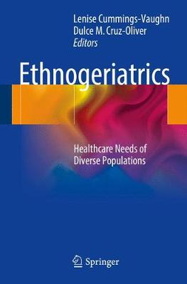 Ethnogeriatrics: Healthcare Needs of Diverse Populations (Paperback)