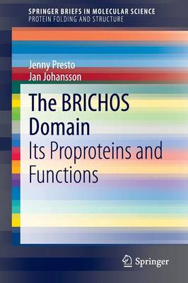 The BRICHOS Domain: Its Proproteins and Functions - Protein Folding and Structure (Paperback)
